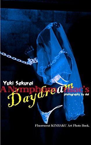 A Nymphomaniacs Daydream: Fluorescent Kinbaku Art Photo Book  by  Yuki Sakurai