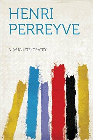 Henri Perreyve Gratry