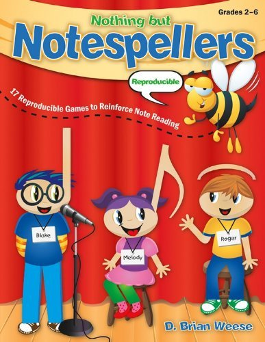 Nothing But Notespellers: 17 Reproducible Games to Reinforce Note Reading D Brian Weese