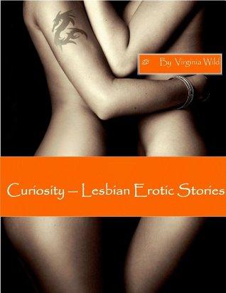 Curiosity - Lesbian Erotic Stories  by  Virginia Wild
