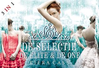 De selectie / De elite / De one (Selection, #1-3) Kiera Cass
