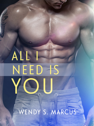 All I Need Is You (Loving You, #2)  by  Wendy S. Marcus