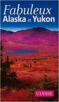 Fabuleux Alaska et Yukon Annie Savoie