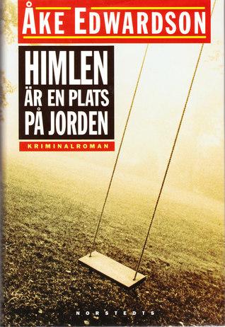 Himlen är en plats på jorden (Inspector Winter, #5) Åke Edwardson