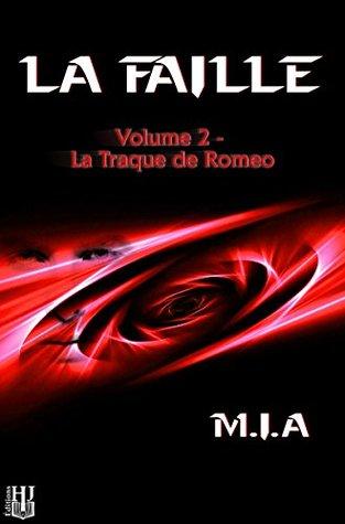 La Faille - Volume 2 : La traque de Romeo M.I.A
