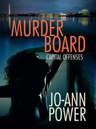 Murder Board, A Short Tale of Capital Offenses  by  Jo-Ann Power
