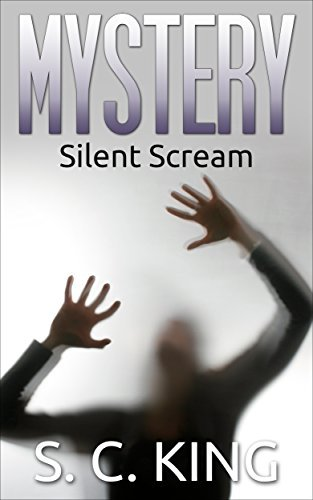 Mystery: Silent Scream:  by  S. C. King
