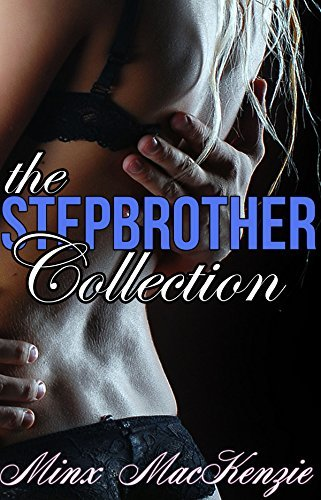 The Stepbrother Collection Minx MacKenzie