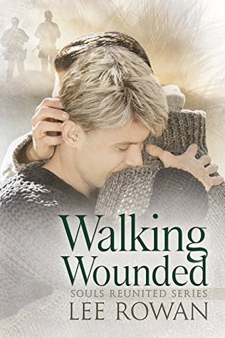 Walking Wounded (Souls Reunited #1)  by  Lee Rowan