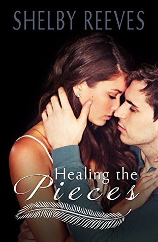 Healing the Pieces Shelby Reeves