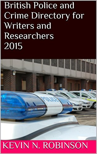British Police and Crime Directory for Writers and Researchers 2015 Kevin N. Robinson