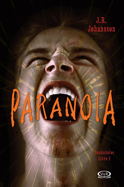 Paranoia (Sonâmbulos, #2) J.R. Johansson