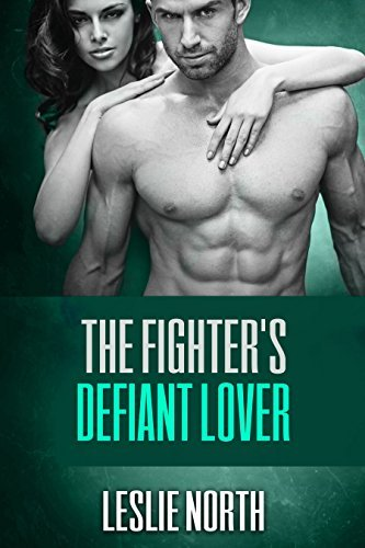 The Fighters Defiant Lover (The Burton Brothers, #4)  by  Leslie North