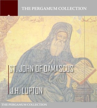 St. John of Damascus  by  J.H. Lupton