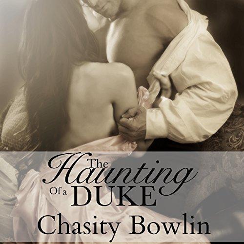 The Haunting of a Duke (Dark Regency Book 1)  by  Chasity Bowlin