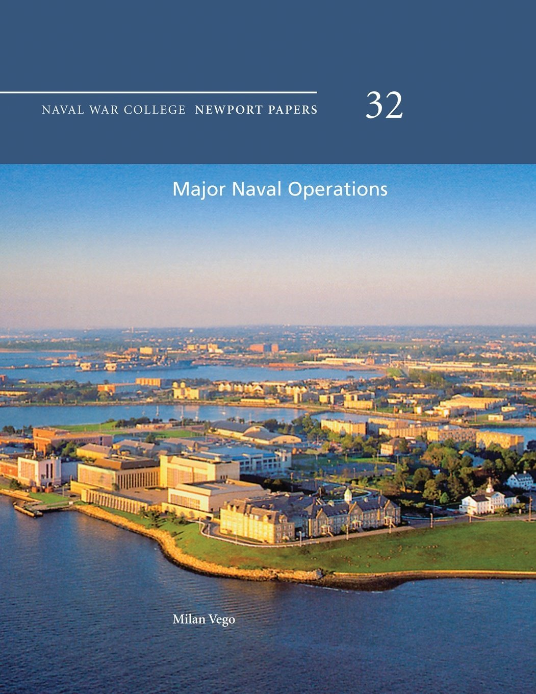 Major Naval Operations: Naval War College Newport Papers 32  by  Milan Vego