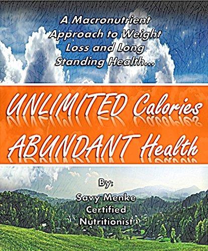 Unlimited Calories, Abundant Health  by  Savy Menke