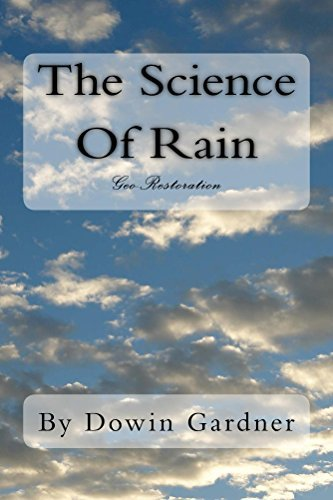 The Science Of Rain: Where Imagination Prevails Dowin Gardner