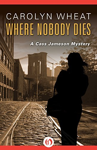 Where Nobody Dies (The Cass Jameson Mysteries Book 2)  by  Carolyn Wheat