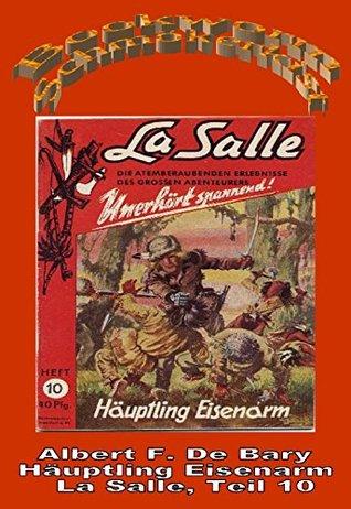 Häuptling Eisenarm: La Salle Band 10  by  Albert F. De Bary