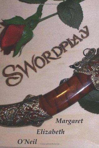 Swordplay Margaret Elizabeth ONeil