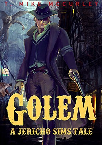 Golem: A Jericho Sims tale T. Mike McCurley