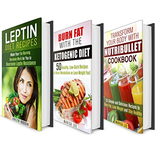 Fat-Burning Diet Plans Box Set: Make Your Fat-Burning Hormone Work for You with Leptin Diet and Boost Metabolism with Ketogenic Diet + 25 Nutribullet Recipes! (Weight Loss Cookbooks)  by  Marisa Lee