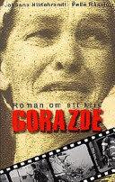 Gorazde : roman om ett krig  by  Johanne Hildebrandt