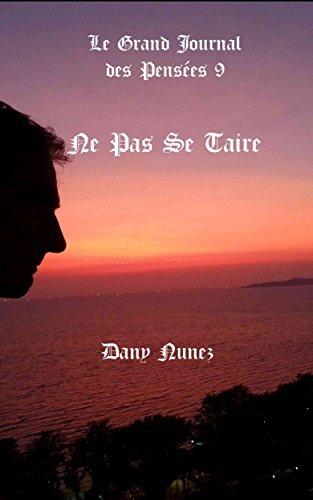 Ne Pas Se Taire (Le Grand Journal des Pensées t.9)  by  Dany NUNEZ SAUMEILL