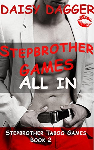 All In (Stepbrother Games, #2) Daisy Dagger