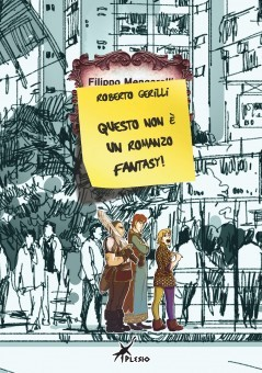 Questo non è un romanzo fantasy!  by  Roberto Gerilli