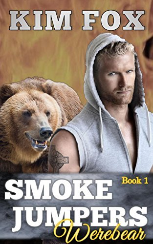 Smokejumpers: Werebear 1  by  Kim Fox