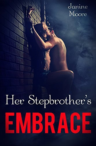 Her Stepbrothers Embrace  by  Janine Moore