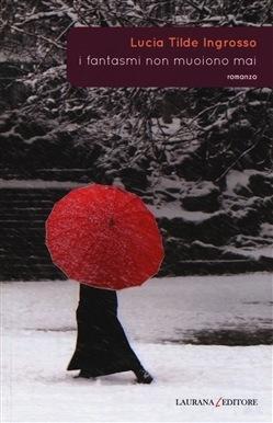 I fantasmi non muoiono mai  by  Lucia Tilde Ingrosso