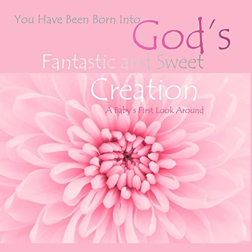 Gods Fantastic and Sweet Creation  by  Terry Michaels