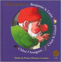 Histoires De Benjamin Le Lutin, César Le Lézard, Cholé Laraignée  by  Antoon Krings