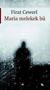 Maria Melekek Bû  by  Firat Cewerî