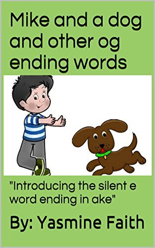 Mike and a dogand other og ending words: and other og ending words (Getting Ahead in Kindergarten Series (Introducing the silent e word ending in ake) Book 4)  by  By: Yasmine Faith