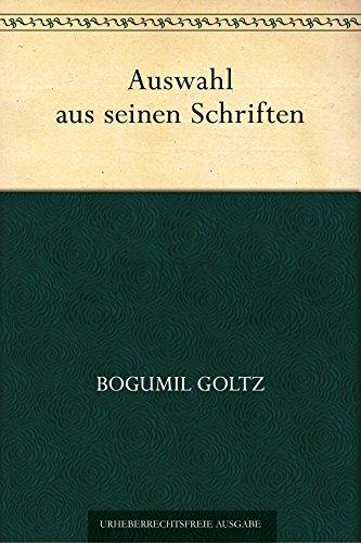 Auswahl aus seinen Schriften Bogumil Goltz