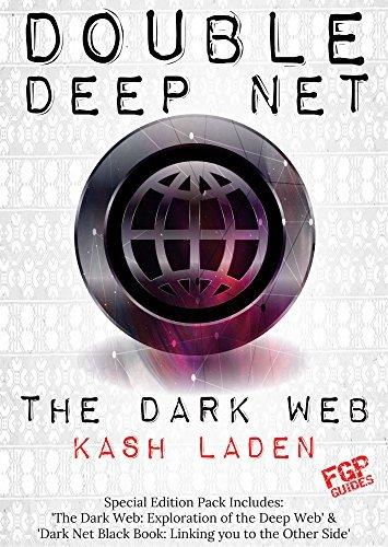 The Dark Web: Double Deep Net Kash Laden