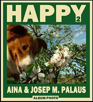 HAPPY [2] [FR]  by  JOSEP MARIA PALAUS PLANES
