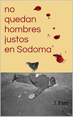 No quedan hombres justos en Sodoma  by  J. Font