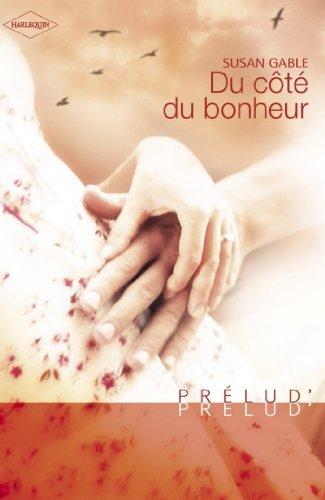 Du côté du bonheur (Harlequin Prélud)  by  Susan Gable