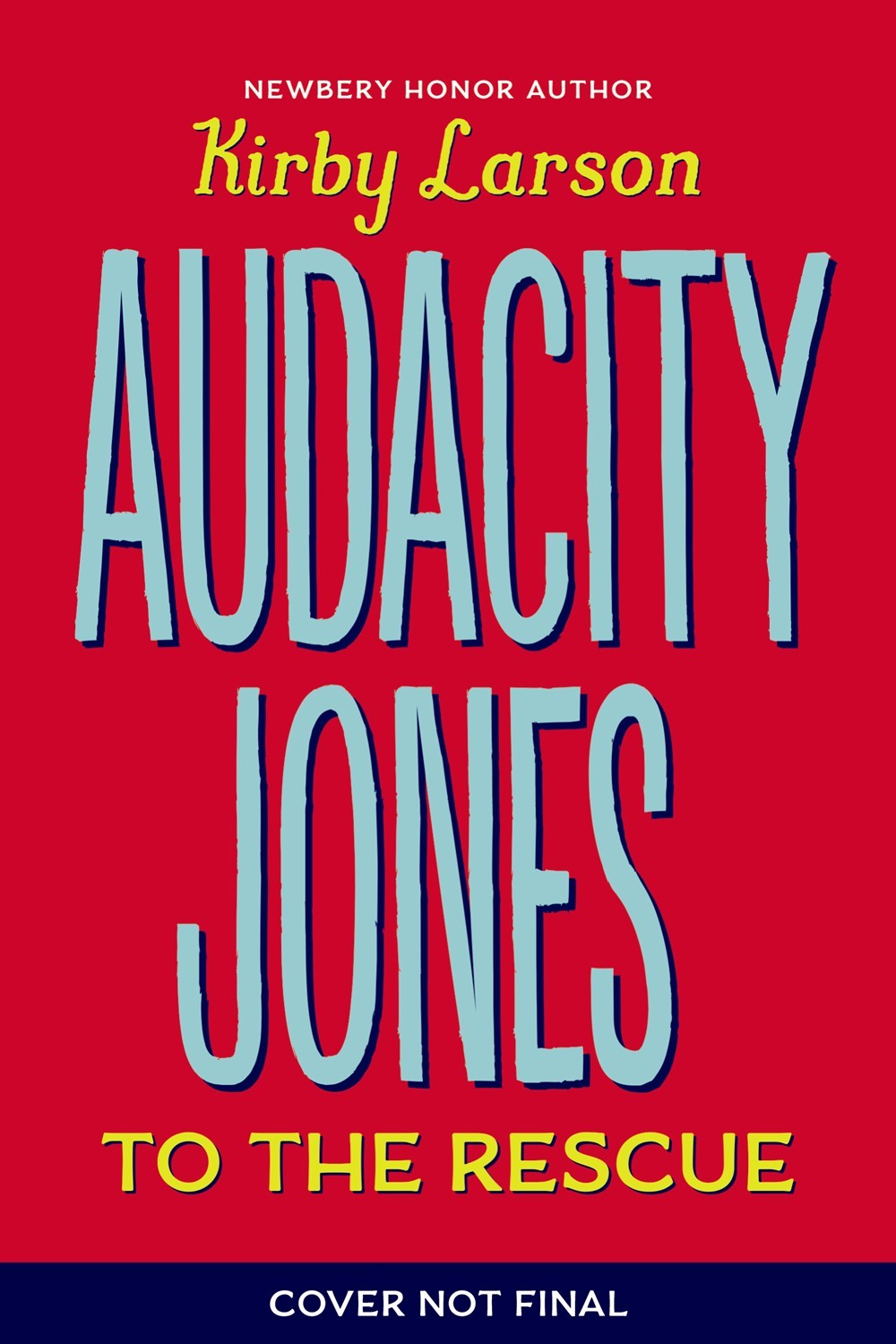 Audacity Jones to the Rescue Kirby Larson
