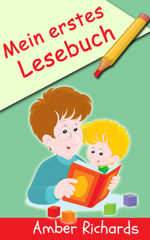 Mein Erstes Lesebuch  by  Amber Richards