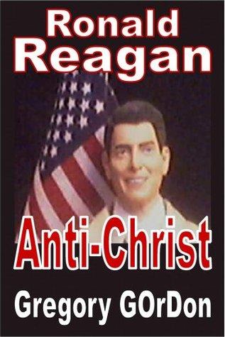 Ronald Reagan: antichrist Gregory Gordon