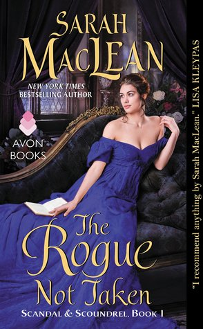 The Rogue Not Taken (Scandal and Scoundrel, #1)  by  Sarah MacLean