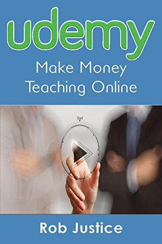 Udemy: Make Money Teaching Online Rob Justice
