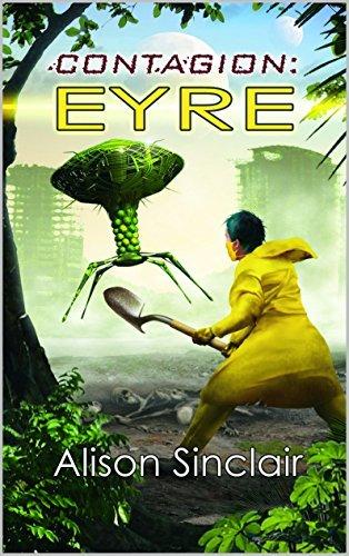 Contagion: Eyre (The Plague Confederacy Book 2)  by  Alison Sinclair