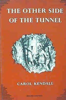 Other Side of the Tunnel  by  Carol Kendall